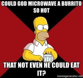could-god-microwave-a-burrito-so-hot-that-not-even-he-could-eat-it.jpg
